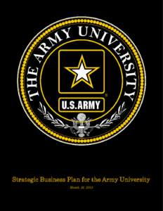 Strategic Business Plan for the Army University March 16, 2015 Contents Foreword............................................................................................................