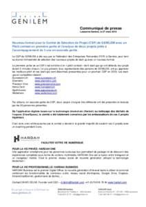 Communiqué de presse Lausanne/Genève, le 27 mars 2018 Nouveau format pour le Comité de Sélection de Projet (CSP) de GENILEM avec un Pitch contest en première partie et l'analyse de deux projets prêts à l'accom