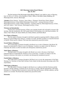 """2015 Mississippi Autism Board Minutes July 10, 2015 The first meeting of the Mississippi Autism Board (""""Board"""") was called to order on Thursday, July 10, 2015, at 11:10 a.m. at the Secretary of State's Office in th"""