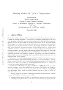 arXiv:1803.04432v1 [cs.DC] 12 MarMemory Models for C/C++ Programmers Manuel P¨oter Jesper Larsson Tr¨aff Research Group Parallel Computing