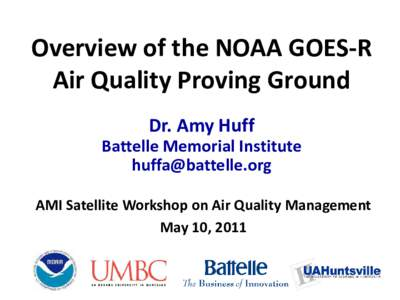The GOES-R Air Quality Proving Ground: Preparing the Air Quality Community  for the Next Generation of NOAA Geostationary Satellites