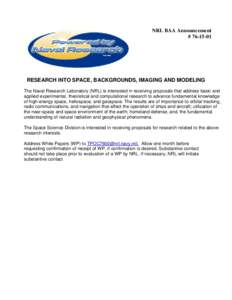 NRL BAA Announcement # RESEARCH INTO SPACE, BACKGROUNDS, IMAGING AND MODELING The Naval Research Laboratory (NRL) is interested in receiving proposals that address basic and applied experimental, theoretical and