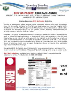 EMS 'GO PACKET' PROGRAM LAUNCH  April 15, 2014 PERFECT FOR INDIVIDUALS WITH SERIOUS MEDICAL CONDITIONS OR ALLERGIES TO MEDICATIONS