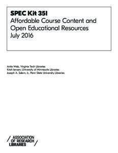 SPEC Kit 351 Affordable Course Content and Open Educational Resources JulyAnita Walz, Virginia Tech Libraries