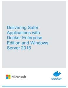 Delivering Safer Applications with Docker Enterprise Edition and Windows Server 2016