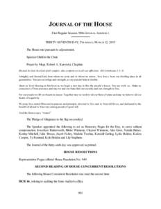 JOURNAL OF THE HOUSE First Regular Session, 98th GENERAL ASSEM BLY THIRTY-SEVENTH DAY, THURSDAY, MARCH 12, 2015 The House met pursuant to adjournment. Speaker Diehl in the Chair. Prayer by Msgr. Robert A. Kurwicki, Chapl