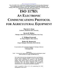This is not a peer-reviewed article. Ppin ISO 11783: An Electronic Communications Protocol for Agricultural Equipment: ASAE Distinguished Lecture # 23, Agricultural Equipment Technology Conference, 7-10 February 1