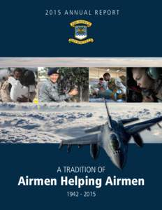 2015 ANNUAL REPORT  A TRADITION OF Airmen Helping Airmen