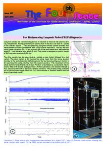 1  Fast Reciprocating Langmuir Probe (FRLP) Diagnostics Langmuir probes are standard diagnostics in tokamak to measure the plasma density, temperature, floating potential and plasma flow in the SOL and near X – points