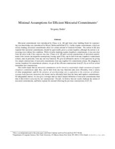 Minimal Assumptions for Efficient Mercurial Commitments∗ Yevgeniy Dodis† Abstract Mercurial commitments were introduced by Chase et al. [8] and form a key building block for constructing zero-knowledge sets (introduc