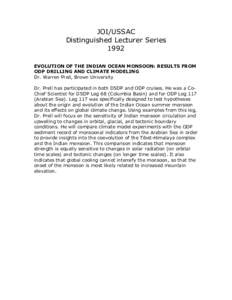 JOI/USSAC Distinguished Lecturer Series 1992 EVOLUTION OF THE INDIAN OCEAN MONSOON: RESULTS FROM ODP DRILLING AND CLIMATE MODELING Dr. Warren Prell, Brown University