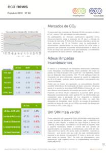 Outubro 2012 Nº 69  Mercados de CO2 O preço spot das Licenças de Emissão (EUAs) encerrou o mês a €7,40 , menos 7,4% em relação ao mês passado. Os participantes do mercado continuaram aguardar novos
