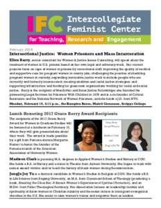 FebruaryIntersectional Justice: Women Prisoners and Mass Incarceration Ellen Barry, senior consultant for Women & Justice Issues Consulting, will speak about the treatment of women in U.S. prisons based on her own