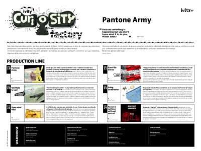 Pantone Army Because something is happening but you don't know what it is, do you, Mister Jones?