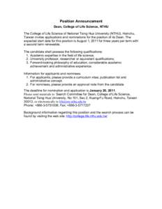 Position Announcement Dean, College of Life Science, NTHU The College of Life Science of National Tsing Hua University (NTHU), Hsinchu, Taiwan invites applications and nominations for the position of its Dean. The expect