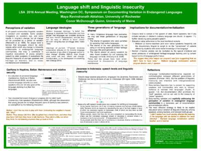 Language shift and linguistic insecurity LSA 2016 Annual Meeting, Washington DC, Symposium on Documenting Variation in Endangered Languages Maya Ravindranath Abtahian, University of Rochester Conor McDonough Quinn, Unive