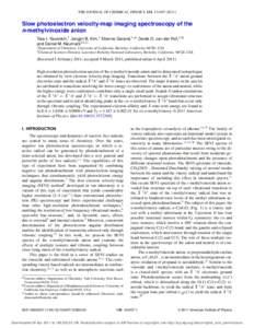 THE JOURNAL OF CHEMICAL PHYSICS 134, Slow photoelectron velocity-map imaging spectroscopy of the n-methylvinoxide anion Tara I. Yacovitch,1 Jongjin B. Kim,1 Etienne Garand,1,a) Derek G. van der Poll,1,b) a