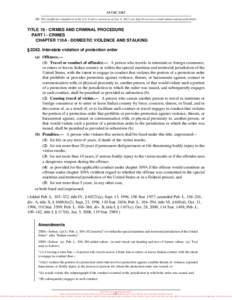 18 USC 2262 NB: This unofficial compilation of the U.S. Code is current as of Jan. 4, 2012 (see http://www.law.cornell.edu/uscode/uscprint.html). TITLE 18 - CRIMES AND CRIMINAL PROCEDURE PART I - CRIMES CHAPTER 110A - DO
