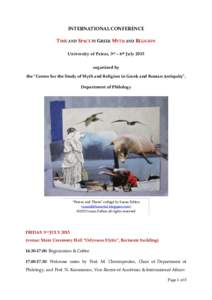 "INTERNATIONAL CONFERENCE TIME AND SPACE IN GREEK MYTH AND RELIGION University of Patras, 3rd – 6th July 2015 organized by the ""Center for the Study of Myth and Religion in Greek and Roman Antiquity"", Department of"