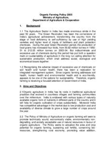 Organic Farming Policy 2005 Ministry of Agriculture, Department of Agriculture & Cooperation 1.  Background