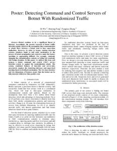Poster: Detecting Command and Control Servers of Botnet With Randomized Traffic Di Wu1,2, Binxing Fang3, Fangjiao Zhang1,2 1 (Institute of Information Engineering, Chinese Academy of Sciences) 2 (School of Cyber Security