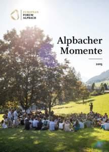 Alpbacher Momente 2015 Liebe Leserin, lieber Leser,