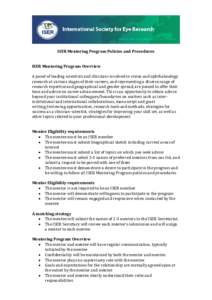 ISER Mentoring Program Policies and Procedures ISER Mentoring Program Overview A panel of leading scientists and clinicians involved in vision and ophthalmology research at various stages of their careers, and representi