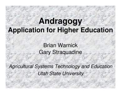 andragogy educational psychology and 333 adult Tiffany s robinson busn 333- adult learner february 18, 2007 andragogy andragogy was initially defined as the art and science of helping adults learn.