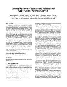 Leveraging Internet Background Radiation for Opportunistic Network Analysis Karyn Benson∗† , Alberto Dainotti† , kc claffy† , Alex C. Snoeren∗ , Michael Kallitsis‡ ∗  Computer Science and Engineering, UC Sa