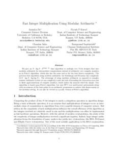 Fast Integer Multiplication Using Modular Arithmetic Anindya De† Computer Science Division University of California at Berkeley Berkeley, CA 94720, USA