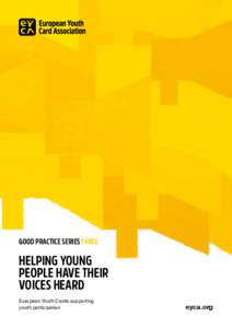 GOOD PRACTICE SERIES THREE  HELPING YOUNG PEOPLE HAVE THEIR VOICES HEARD European Youth Cards supporting