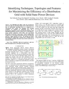 1  Identifying Techniques, Topologies and Features for Maximizing the Efficiency of a Distribution Grid with Solid State Power Devices Karl Stefanski, Hengsi Qin, Badrul H. Chowdhury, Senior Member, IEEE, Jonathan W. Kim