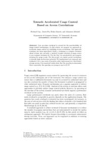 Towards Accelerated Usage Control Based on Access Correlations Richard Gay, Jinwei Hu, Heiko Mantel, and Johannes Schickel Department of Computer Science, TU Darmstadt, Germany