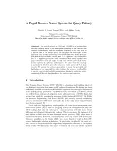 A Paged Domain Name System for Query Privacy Daniele E. Asoni, Samuel Hitz, and Adrian Perrig Network Security Group Department of Computer Science, ETH Zürich {daniele.asoni,samuel.hitz,adrian.perrig}@inf.ethz.ch