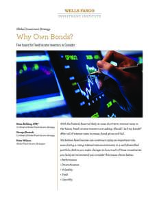 Global Investment Strategy  Why Own Bonds? Five Issues for Fixed Income Investors to Consider  Brian Rehling, CFA®