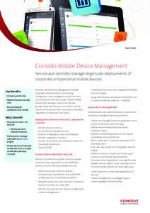 Data Sheet  Comodo Mobile Device Management Secure and centrally manage large-scale deployments of corporate and personal mobile devices Key Benefits