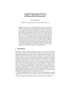 Cognitive Reasoning and Trust in Human-Robot Interactions? Marta Kwiatkowska Department of Computer Science, University of Oxford, Oxford, UK  Abstract. We are witnessing accelerating technological advances in autonomous