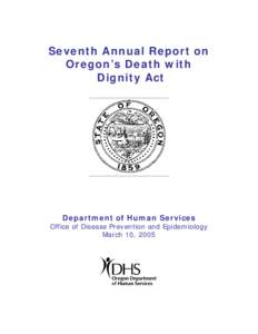 oregons death with dignity act In 1997, oregon enacted the death with dignity act (dwda), allowing terminally  ill oregonians to end their lives through the voluntary self-administration of a.