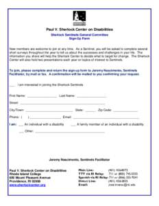 Paul V. Sherlock Center on Disabilities Sherlock Sentinels General Committee Sign-Up Form New members are welcome to join at any time. As a Sentinel, you will be asked to complete several short surveys throughout the yea