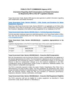 PUBLIC UTILITY COMMISSION (Agency #473) Information Regarding Staff Compensation and Related Information As Required by HB12 of the 83rd Legislative Session Texas Government Code, Section 659 requires state agencies to p