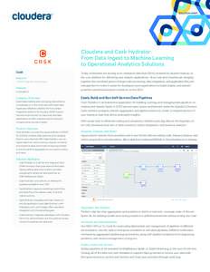 SOLUTION BRIEF  Cloudera and Cask Hydrator: From Data Ingest to Machine Learning to Operational Analytics Solutions Cask