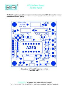 PC250 Test Board for the A250 The PC250 is a printed circuit board designed to facilitate testing of the A250. Ground plane construction minimizes external pick-up.  BIAS
