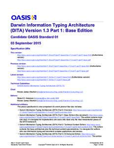 Darwin Information Typing Architecture (DITA) Version 1.3 Part 1: Base Edition Candidate OASIS StandardSeptember 2015 Specification URIs This version: