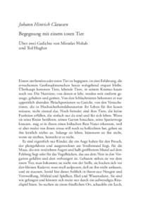 Johann Hinrich Claussen Begegnung mit einem toten Tier Über zwei Gedichte von Miroslav Holub und Ted Hughes  Einem sterbenden oder toten Tier zu begegnen, ist eine Erfahrung, die