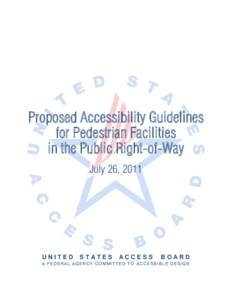 Proposed Accessibility Guidelines for Pedestrian Facilities in the Public Right-of-Way July 26, 2011  UNITED