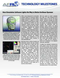 TECHNOLOGY MILESTONES New Simulation Software Lights the Way to Better Antilaser Eyewear AFRL's recent deployment of commercially With the support of optical specialists