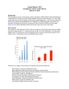 Annual Report, 2013 Astrophysics Source Code Library March 31, 2014 Background The Astrophysics Source Code Library (ASCL), founded in 1999 by Robert Nemiroff (Michigan Technological University) and John Wallin (Middle T