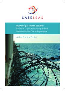 Mastering Maritime Security: Reflexive Capacity Building and the Western Indian Ocean Experience A Best Practice Toolkit  ii Mastering Maritime Security