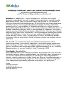 Saladax Biomedical Announces Addition to Leadership Team John McAuliffe joins Saladax Biomedical Inc. as VP of Companion Diagnostics Business Development Bethlehem, PA, July 22, 2013 – Saladax Biomedical, Inc., a priva