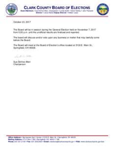 CLARK COUNTY BOARD OF ELECTIONS Board Members  Sue DeVoe Allen, Chairperson  Lynda Smith  David Hartley  John Pickarski Director  Jason Baker Deputy Director  Amber Lopez October 23, 2017